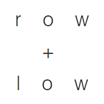 Row and Low
